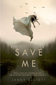 Save Me by Jenny Elliott | Publisher: Swoon Reads | Publication Date: January 6, 2015 | #YA #Paranormal