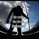we come, we throw, we conquer!