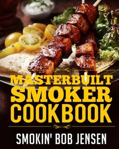 "If you own a Masterbuilt electric smoker, this cookbook is the perfect guide to help you use your new machine. Electric smoker recipes make your life simpler than ever since electric smokers are basically ""set it and forget it"" type machines. We collected 100 of the best Masterbuilt Smoker Recipes for you to enjoy and …"