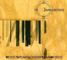 Jamhunters - Music Speaks Louder Than Words