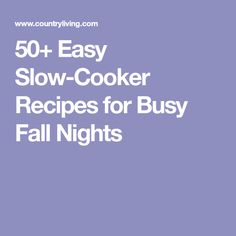 50+ Easy Slow-Cooker Recipes for Busy Fall Nights