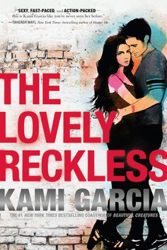 Books I Think You Should Read: Quick Pick: The Lovely Reckless, by Kami Garcia