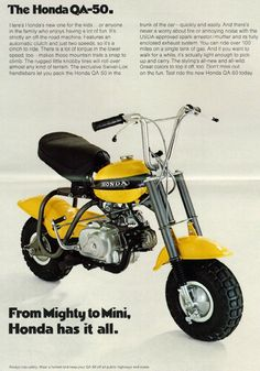 The Honda QA50 started it all for alot of dirt bikers from the 70's.