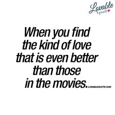 """""""When you find the kind of love that is even better than those in the movies. Lesbian Love Quotes, Soulmate Love Quotes, Lesbian Pride, Best Quotes, Waiting For Love, Looking For Love, I Love Him, Love Her, Wedding Cd"""
