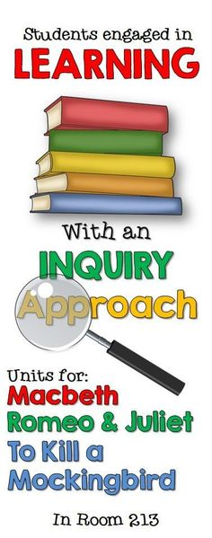 Interested in using an inquiry approach when you teach literature? Check out the inquiry units in Room Units available for Macbeth, Romeo & Juliet and To Kill a Mockingbird. High School Reading, High School Literature, Teaching Literature, High School Classroom, English Classroom, High School Students, Teaching Reading, English Literature, English Teachers