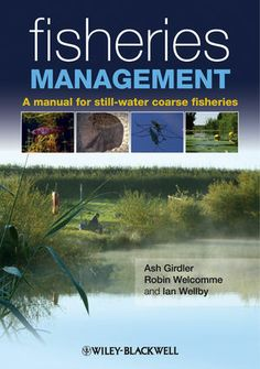Wiley: Fisheries Management: A manual for still-water coarse fisheries - Ian Wellby, Ash Girdler, Robin Welcomme. UConn access.