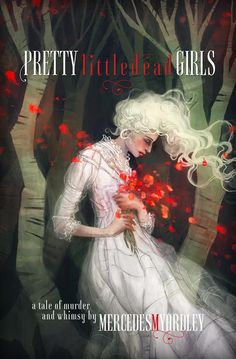 Pretty Little Dead Girls: A Tale of Murder and Whimsy created by Hugo written by Mercedes M Yardley. The cover was created by Hugo Award-winning artist Galen Dara. Pretty Little Dead Girls: A Novel of Murder and Whimsy will be released on September 29, 2014.