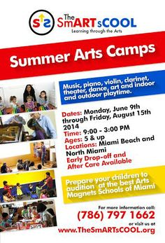 Summer Arts Camps: Part summer or whole summer options available. Pay per month or per week. Participate 2, 3 or 5 days per week. Professional artists and educators provide a very personalized treatment to each participant, helping him/her to achieve high levels of artistic performance. These camps help children to get admitted at the most prestigious Arts Magnets School in Miami such as NWSA and DASH.