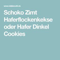 Schoko Zimt Haferflockenkekse oder Hafer Dinkel Cookies