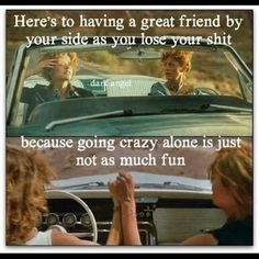 54 Ideas funny quotes about friendship crazy friends lol sisters for 2019 Best Friend Quotes Funny, Bff Quotes, Friend Memes, My Best Friend, Funny Quotes, Crazy Friend Quotes, Movie Quotes, Going Crazy Quotes, Great Friends Quotes