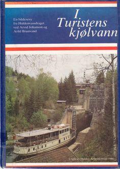 I Turistens kjølvann - En bilderevy fra Haldenvassdraget av Arvid Johanson - Armchair traveler - Read a book set in a destination you want to visit