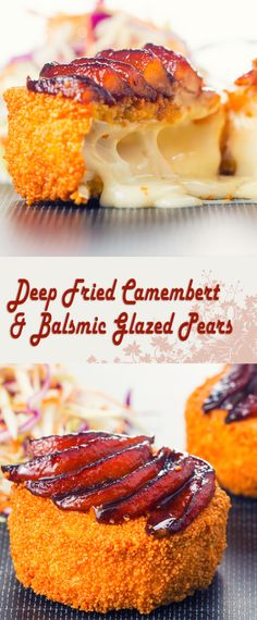 Deep Fried Camambert & Balsamic Glazed Pears