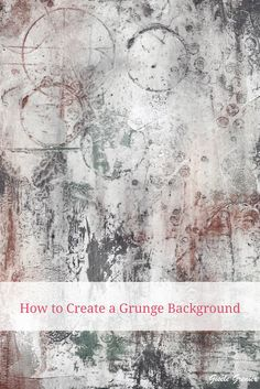 How to Create a Grunge Background for Any Style of Art. http://artplace.ca/grunge-background-bob-41/