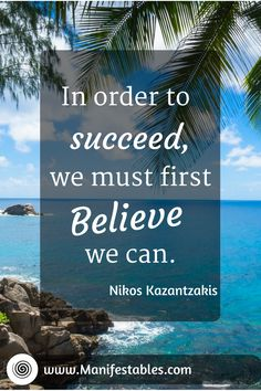 """""""In order to succeed, we must first believe we can"""" is just one of the quotes on this page. Click to read more."""