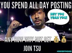 #TSU Is The First Social Network That Pays Users For  Content    http://www.tsu.co/tomcatino716