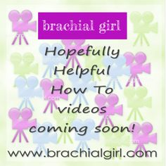How To Videos COMING SOON to www.brachialgirl.com #howto #onehand #onehanded #brachialplexus #erbspalsy #amputee #youtube #howtovideos #brachialgirl