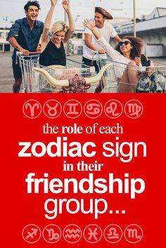 The role of each zodiac sign in their friendship group...  #aries #taurus #gemini #cancer #leo #virgo #libra #scorpio #sagittarius #capricorn #aquarius #pisces