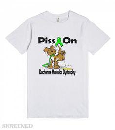 99b98f5a Piss On Duchenne Muscular Dystrophy Awareness Ribbon Cause Design Shirt | T- Shirt | SKREENED