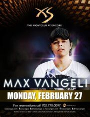 Max Vangeli at XS Las VegasMax Vangeli will be at XS Nightclub on Monday, February 27th. Skip the line by getting a Table Reservation email table.resos@xslasvegas.com or purchasing your tickets now at http://xs.wantickets.com/Events/98647/Max-Vangeli-at-XS-Las-Vegas/