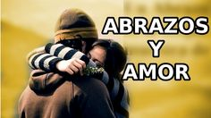 ABRAZOS Y FRASES DE AMOR   video para dedicar