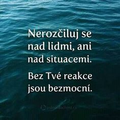 nerozčiluj se! Jokes Quotes, Me Quotes, Motivational Quotes, Inspirational Quotes, Story Quotes, Psychology Quotes, Power Of Positivity, Just Smile, English Words