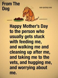 From the Dog. #HappyMothersDay