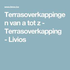 Terrasoverkappingen van a tot z - Terrasoverkapping - Livios