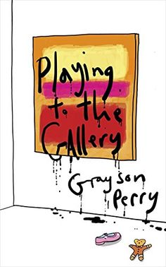 Playing to the Gallery: Helping contemporary art in its struggle to be understood by Grayson Perry http://www.amazon.co.uk/dp/184614857X/ref=cm_sw_r_pi_dp_zBVrub1CX4SZW