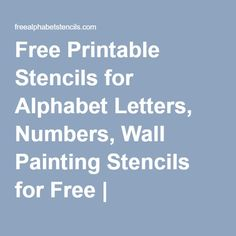Free Printable Stencils for Alphabet Letters, Numbers, Wall Painting Stencils for Free | FreeAlphabetStencils.com                                                                                                                                                                                 More