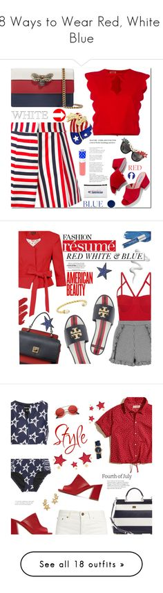 """18 Ways to Wear Red, White & Blue"" by polyvore-editorial ❤ liked on Polyvore featuring redwhiteblue, waystowear, Thom Browne, Giambattista Valli, Gucci, Steve Madden, Anna-Karin Karlsson, Burberry, House of Sillage and fourthofjuly"