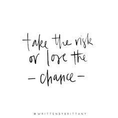 Take the risk or lose the chance - it's your choice! Hand Lettered Quotes Calligrahy Quotes Quote of the day Brush Lettering Hand Lettering Lettering Quotes Modern Calligraphy Written by Brittany Written by Brittany Lettering Inspirat Motivacional Quotes, Great Quotes, Words Quotes, Wise Words, Quotes To Live By, Inspirational Quotes, Sayings, Daily Quotes, Wake Up Quotes