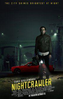 Nightcrawler (2014) by Dan Gilroy, with Jake Gyllendhaal, Rene Russo, Bill Paxton