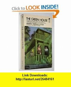 The Green House (9780380012336) Mario Vargas Llosa, from the Spanish by Gregory Rabassa , ISBN-10: 0380012332  , ISBN-13: 978-0380012336 ,  , tutorials , pdf , ebook , torrent , downloads , rapidshare , filesonic , hotfile , megaupload , fileserve