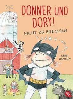 Donner und Dory! Nicht zu bremsen (Die Donner & Dory-Reihe 3) von [Hanlon, Abby]