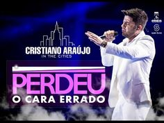 Cristiano Araújo - Perdeu o cara errado - (DVD in The Cities) [Vídeo Oficial] - YouTube