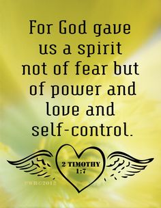 There is nothing to fear' but God Himself! He alone can destroy all things, If tempted ,and anger~^J^~