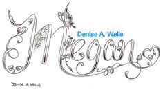 Megan Tattoo Design by Denise A. Wells by ♥Denise A. Wells♥, via Flickr