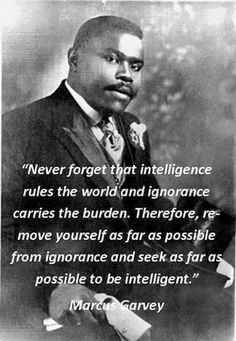 Intelligence quotes by Marcus Garvey - TOP INTELLIGENCE quotes and sayings by famous authors like Marcus Garvey : Never forget that intell - Quotable Quotes, Wisdom Quotes, Me Quotes, Motivational Quotes, Inspirational Quotes, King Quotes, Poetry Quotes, Black History Quotes, Black History Facts