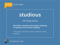 STUDIOUS describes someone who enjoys studying or spends a lot of time studying. Idioms, Foreign Languages, Learn English, Esl, Studying, Learning, Words, Languages, Learning English