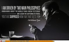 Neil DeGrasse Tyson <3  and I love this sentiment.
