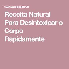Receita Natural Para Desintoxicar o Corpo Rapidamente