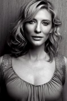 Cate Blanchett - fellow Aussie, brilliant actress - loved her in Elizabeth, Lord of the Rings, The Gift, The Missing, The Aviator, ....Benjamin Button, Robin Hood, Hanna...
