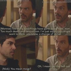 To then move to some ugly somewhat hidden warehouse. Grimm Tv Series, Grimm Tv Show, Funny Quotes, Funny Memes, Hilarious, Grimm Monroe, Grimm Stories, Portland, David Giuntoli