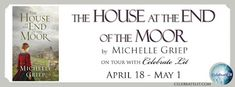 The Avid Reader: The House at the End of the Moor by Michelle Griep...