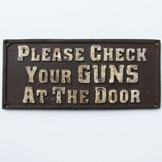 Old West Hotel Saloon Cast Iron Sign Please Check Your Guns At the Door Plaque GWE http://www.amazon.com/dp/B008QP0VIW/ref=cm_sw_r_pi_dp_UDv4ub1JX2HQK