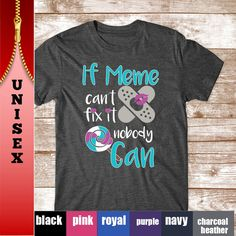 Meme Personalized Shirt. If Meme Can't Fix it Nobody Can (UNISEX TEE) by WowTeez on Etsy