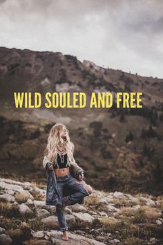 Wild Souled and Free WILD WOMAN SISTERHOOD™ #WildWomanSisterhoood #wildsoul