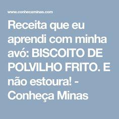 Receita que eu aprendi com minha avó: BISCOITO DE POLVILHO FRITO. E não estoura! - Conheça Minas
