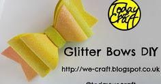 Today, We Craft!: Glitter Bow Tutorial