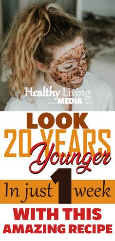 Look 20 Years Younger in Just 1 Week with this Amazing Recipe